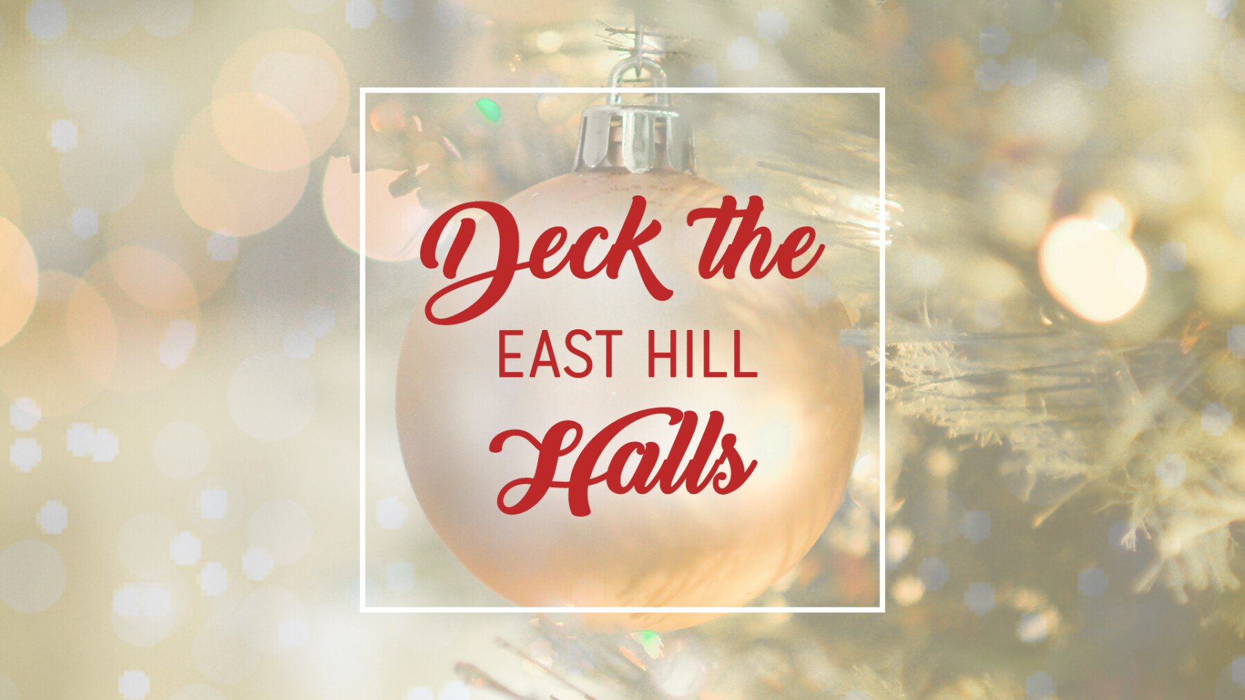 Deck the East Hill Halls